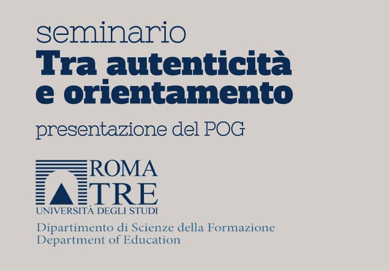 """Seminario a Roma Tre """"Tra autenticità ed orientamento"""""""